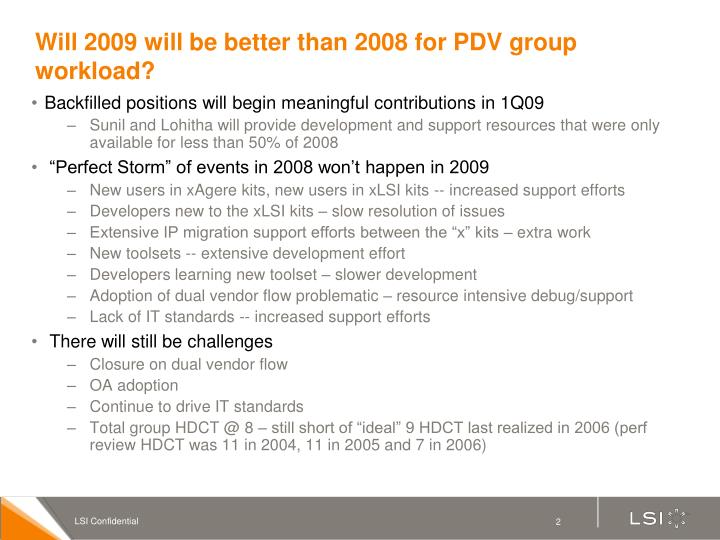Will 2009 will be better than 2008 for pdv group workload