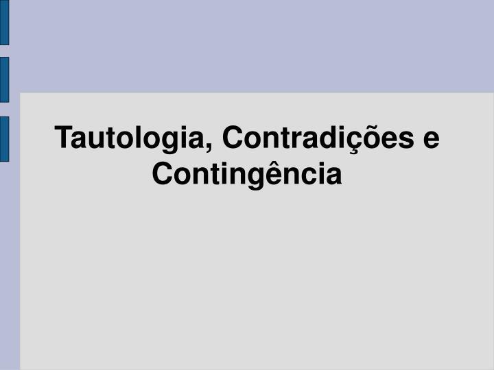 tautologia contradi es e conting ncia