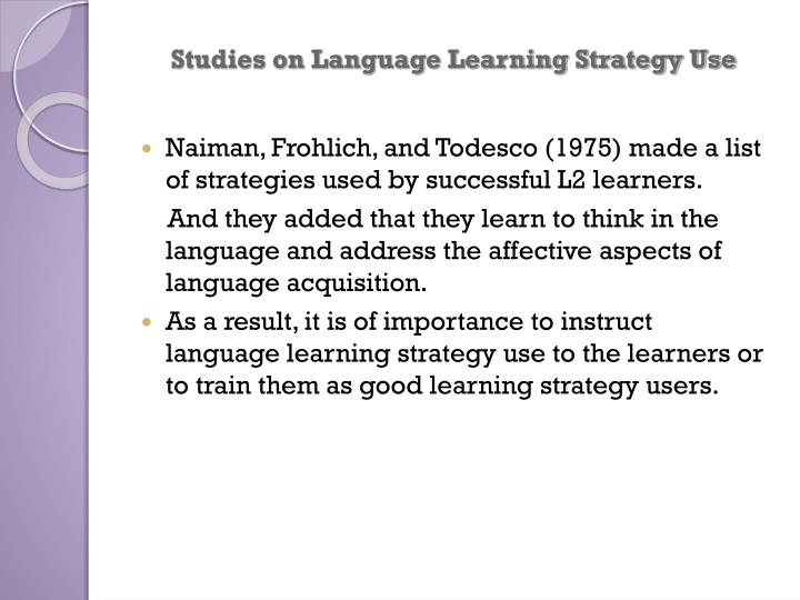 Studies on Language Learning Strategy Use