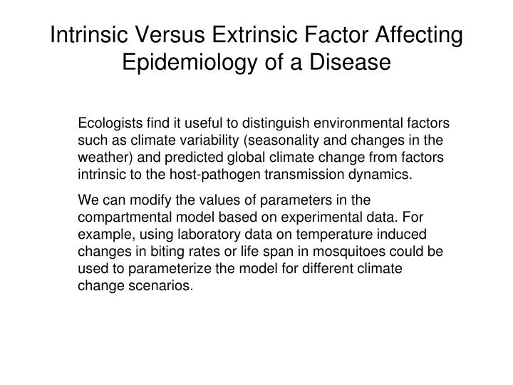 Intrinsic Versus Extrinsic Factor Affecting Epidemiology of a Disease