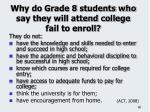 why do grade 8 students who say they will attend college fail to enroll