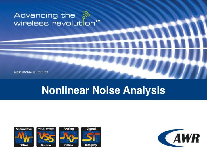 Nonlinear Noise Analysis