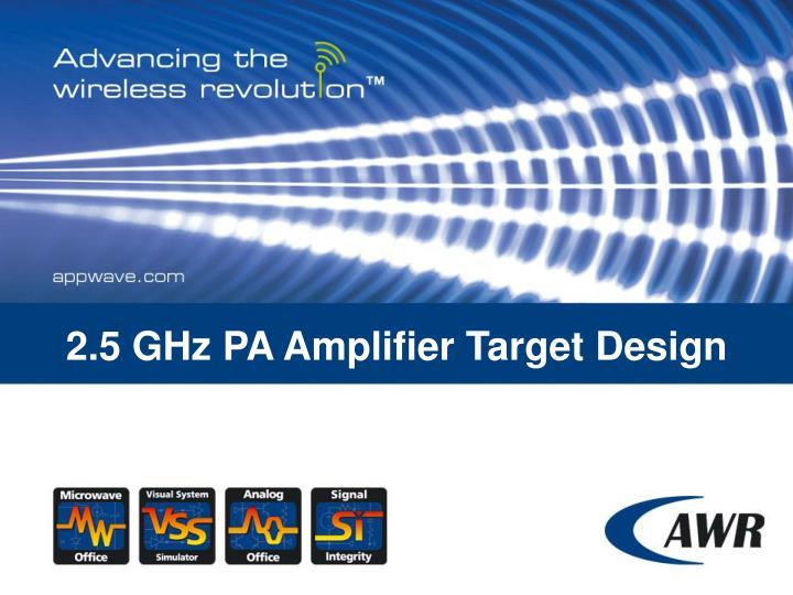 2.5 GHz PA Amplifier Target Design