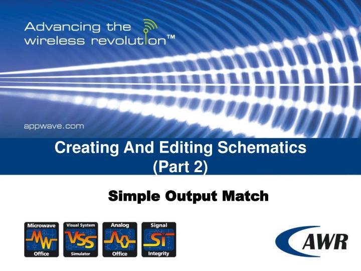 Creating And Editing Schematics