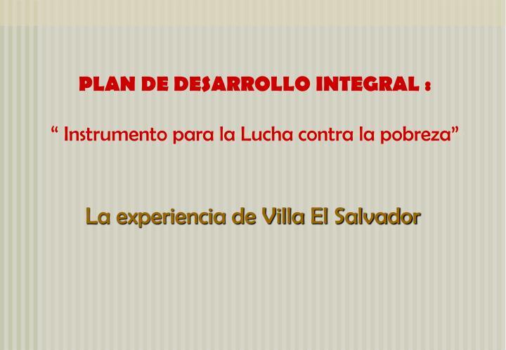 PLAN DE DESARROLLO INTEGRAL :