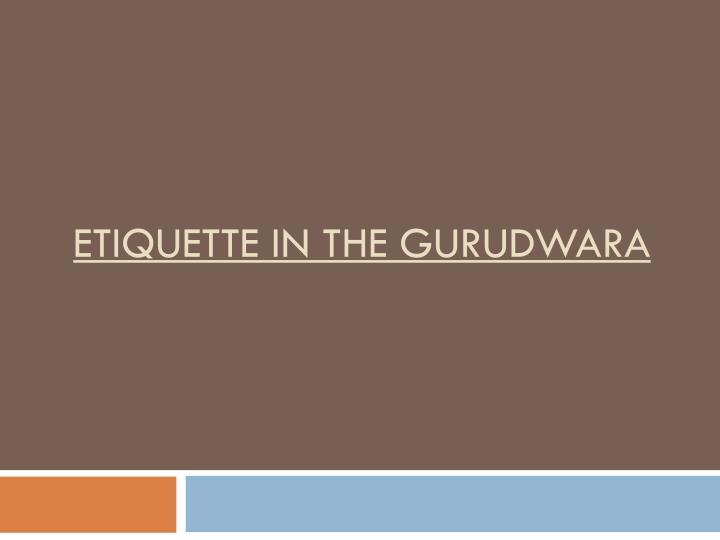 etiquette in the gurudwara n.