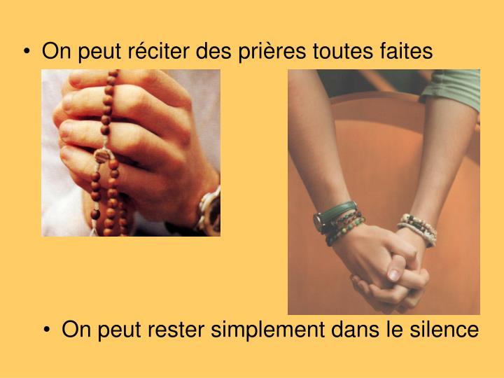 On peut réciter des prières toutes faites