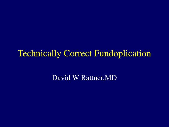 technically correct fundoplication n.