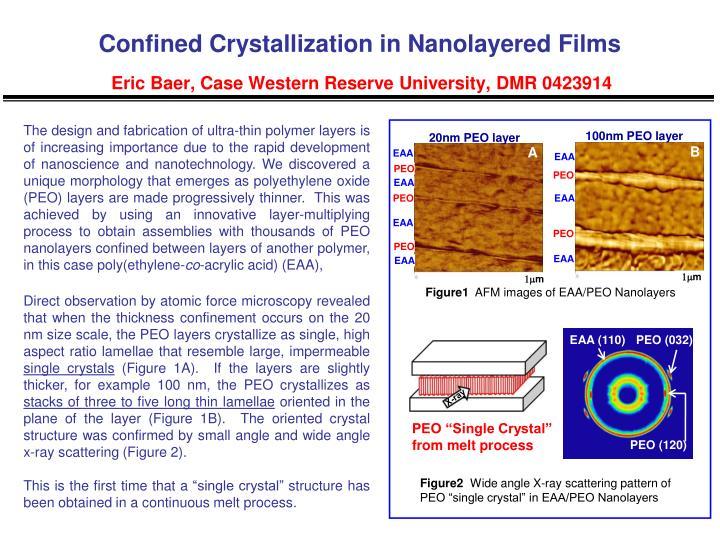 confined crystallization in nanolayered films eric baer case western reserve university dmr 0423914 n.