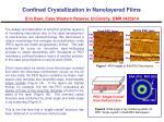confined crystallization in nanolayered films eric baer case western reserve university dmr 0423914