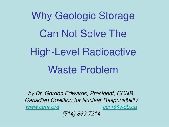 why geologic storage can not solve the high level radioactive waste problem n.