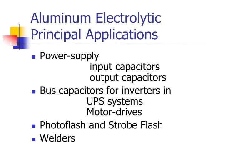 Aluminum electrolytic principal applications