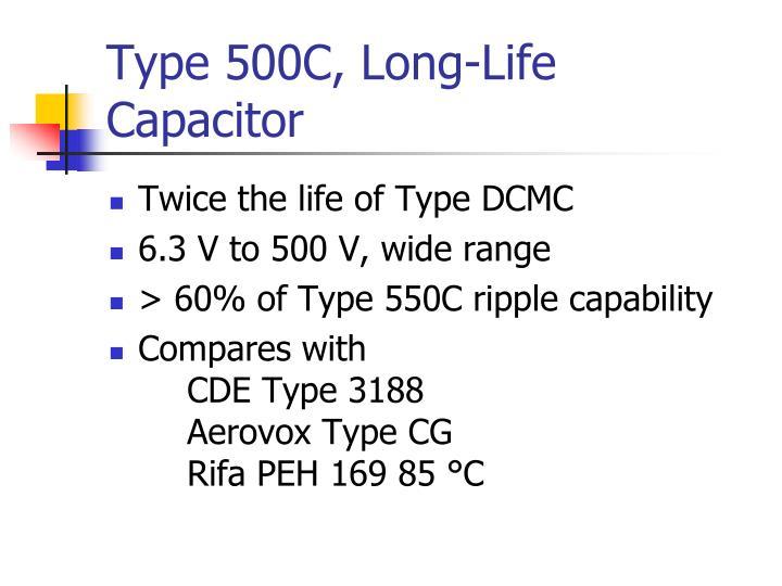 Type 500C, Long-Life Capacitor