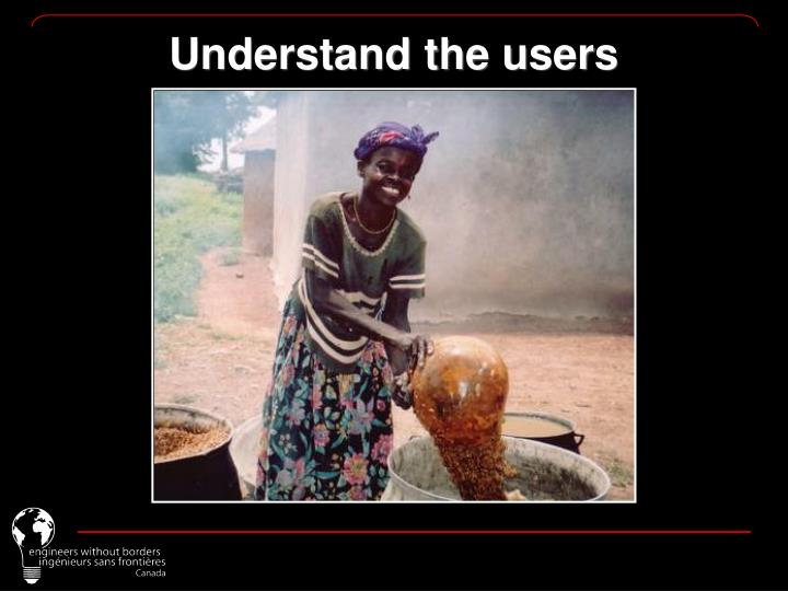 Understand the users