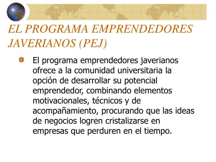 EL PROGRAMA EMPRENDEDORES JAVERIANOS (PEJ)