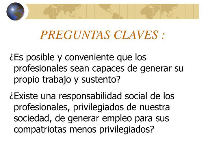 PREGUNTAS CLAVES :