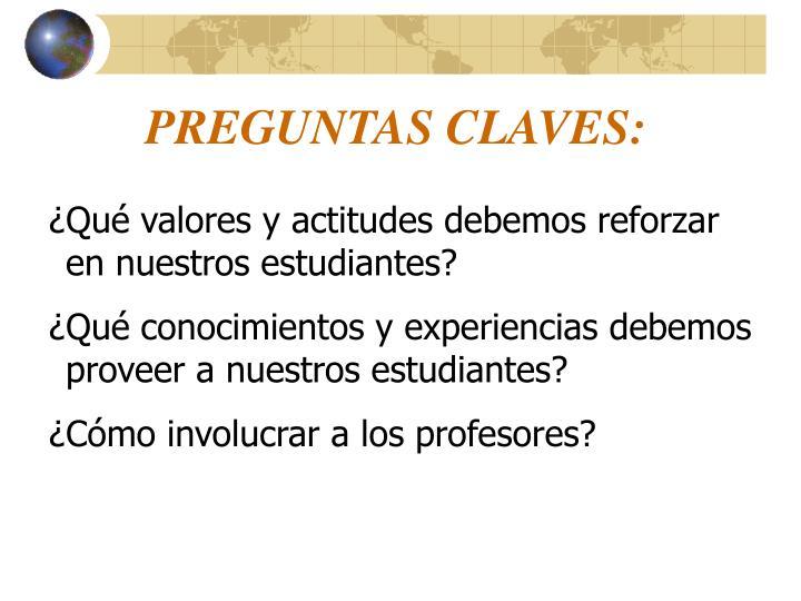 PREGUNTAS CLAVES:
