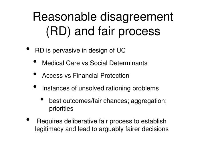 Reasonable disagreement (RD) and fair process
