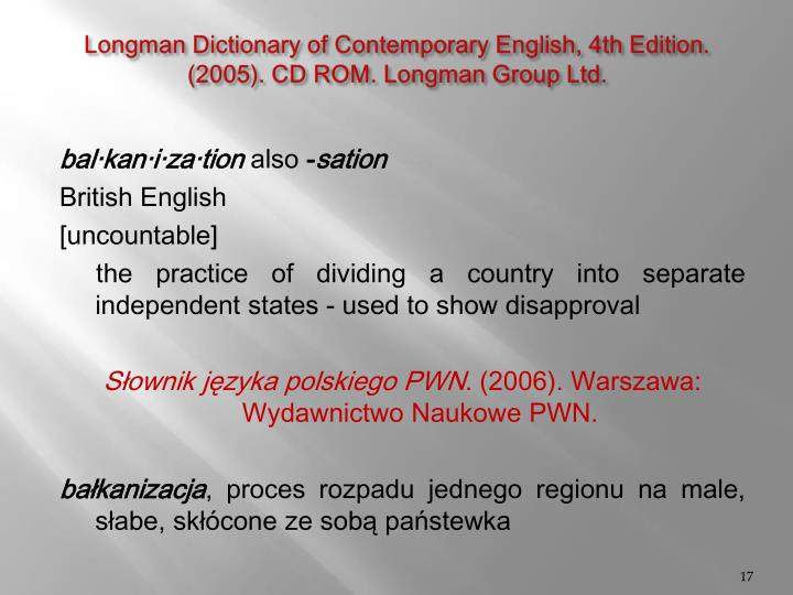 Longman Dictionary of Contemporary English, 4th Edition. (2005). CD ROM. Longman Group Ltd.