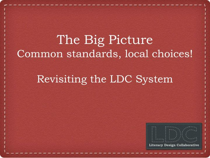 the big picture common standards local choices revisiting the ldc system n.