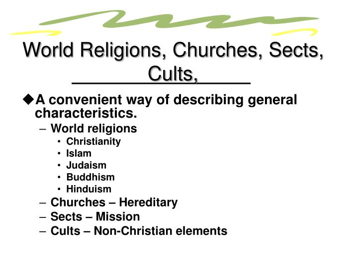 World Religions, Churches, Sects, Cults,
