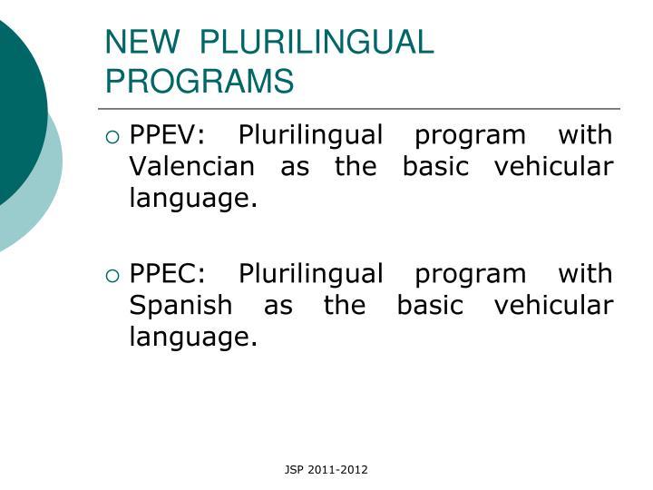 NEW  PLURILINGUAL PROGRAMS