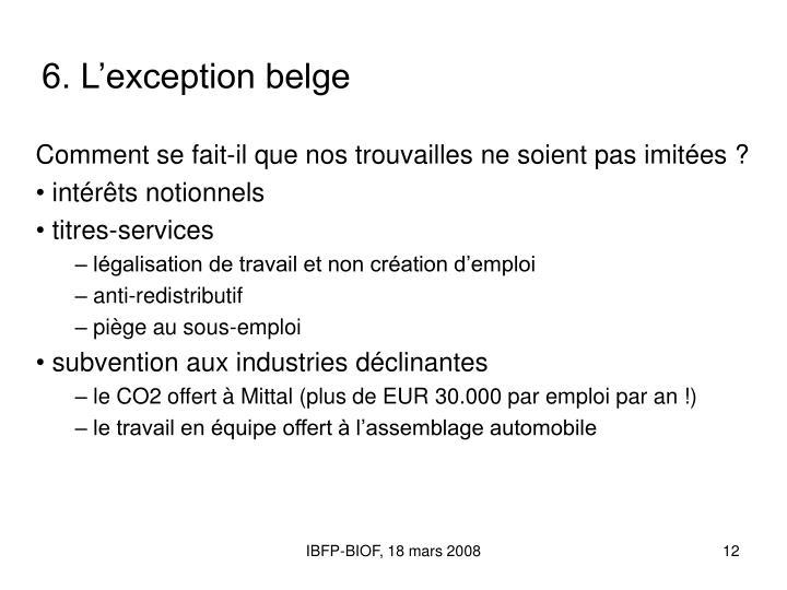 6. L'exception belge