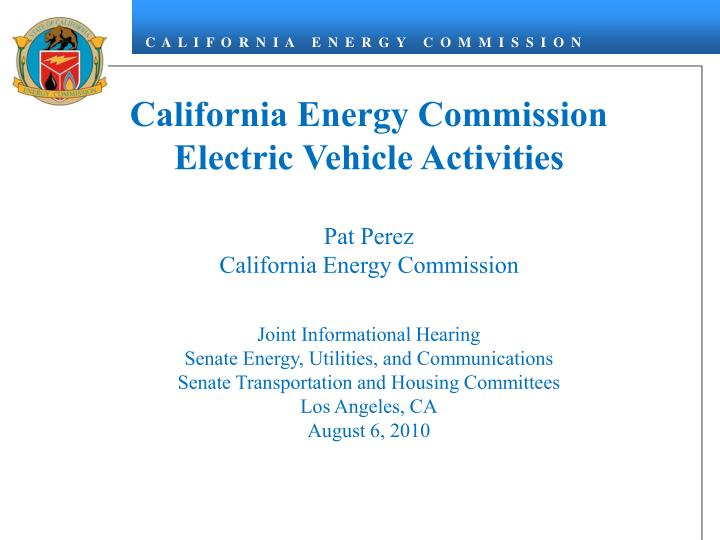 California Energy Commission Electric Vehicle Activities