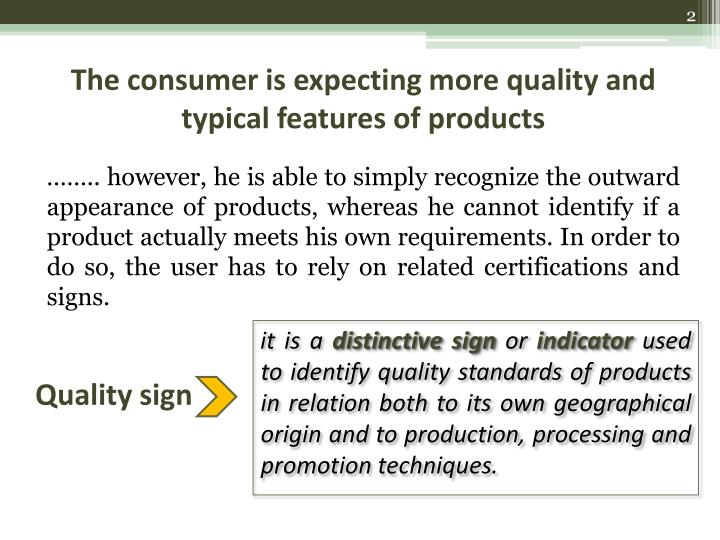 The consumer is expecting more quality and typical features of products