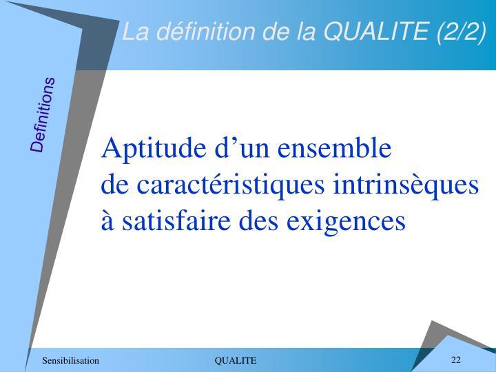 La définition de la QUALITE (2/2)