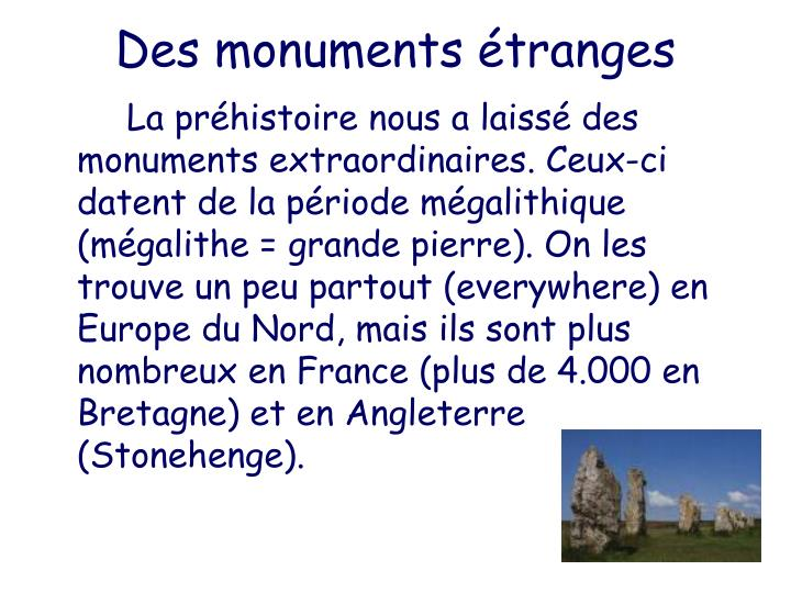 Des monuments étranges