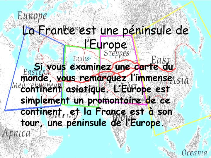 La France est une péninsule de l'Europe