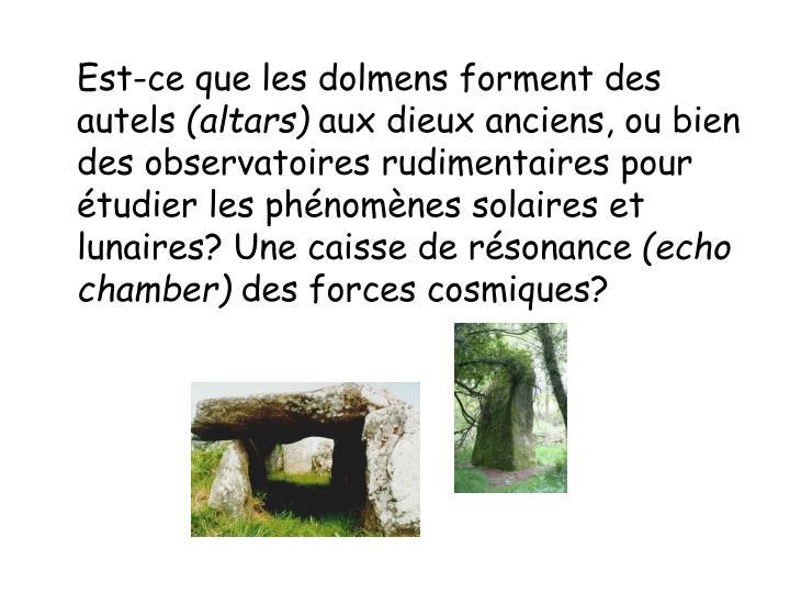 Est-ce que les dolmens forment des autels