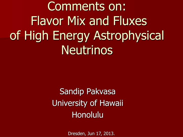 comments on flavor mix and fluxes of high energy astrophysical neutrinos n.