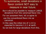 to summarise small deviations in flavor content not easy to measure in near future