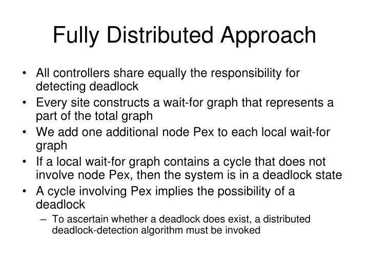 Fully Distributed Approach