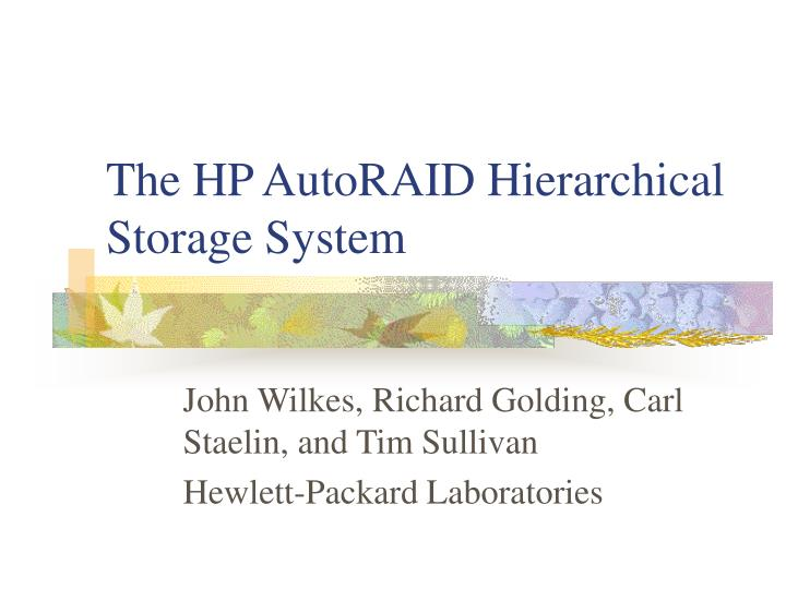 the hp autoraid hierarchical storage system n.