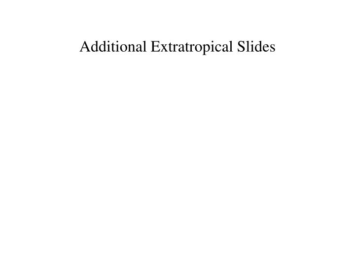 Additional Extratropical Slides