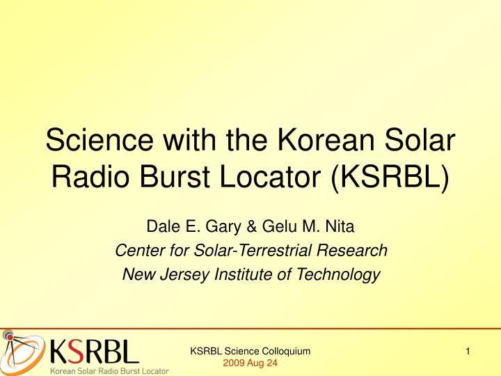 Science with the korean solar radio burst locator ksrbl