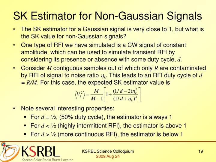 SK Estimator for Non-Gaussian Signals