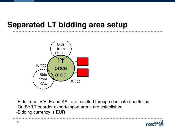 Separated LT bidding area setup