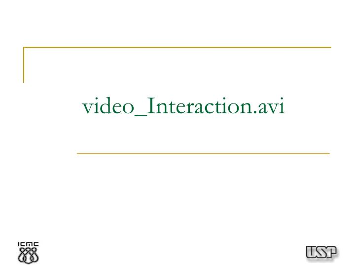 video_Interaction.avi