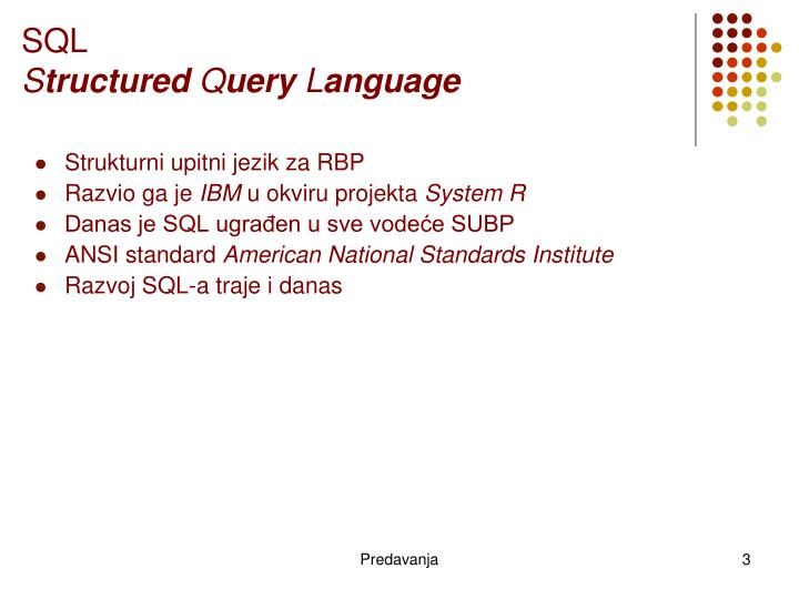 Sql s tructured q uery l anguage