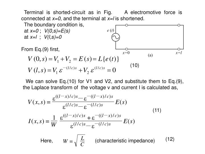 Terminal is shorted-circuit as in Fig.    A electromotive force is connected at