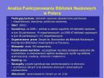 analiza funkcjonowania bibliotek naukowych w polsce