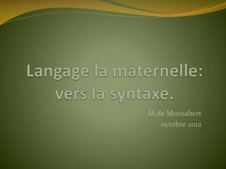 langage la maternelle vers la syntaxe n.