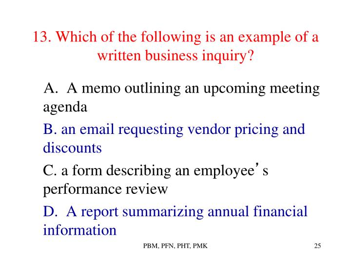13. Which of the following is an example of a written business inquiry?