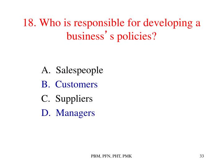 18. Who is responsible for developing a business