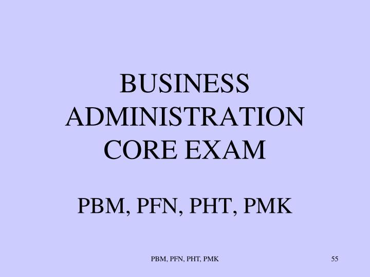 BUSINESS ADMINISTRATION CORE EXAM