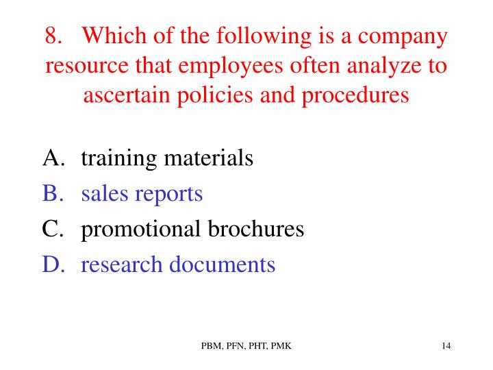 8.   Which of the following is a company resource that employees often analyze to ascertain policies and procedures